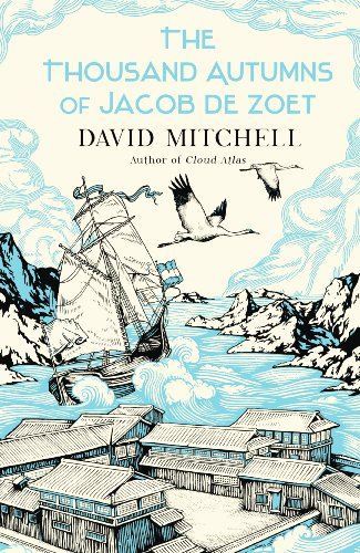 The Thousand Autumns of Jacob de Zoet – David Mitchell ...